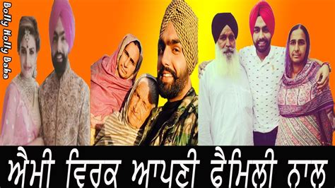 Ammy Virk With Family | ammy virk with family mother father songs movies