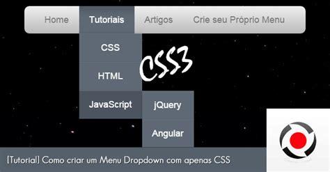 tutorial css dropdown menu tutorial como criar um menu dropdown com apenas css