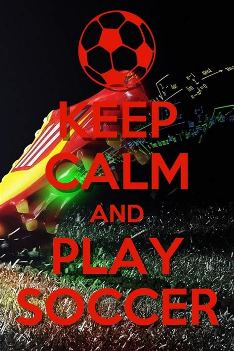 imagenes keep calm and love futbol keep calm and play soccer aung pin lal နန တ ႕ရ
