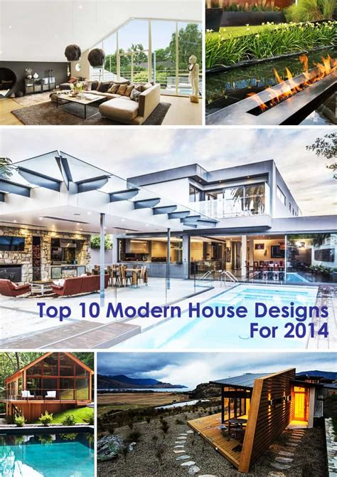 modern house design 2014 top 10 modern house designs for 2014