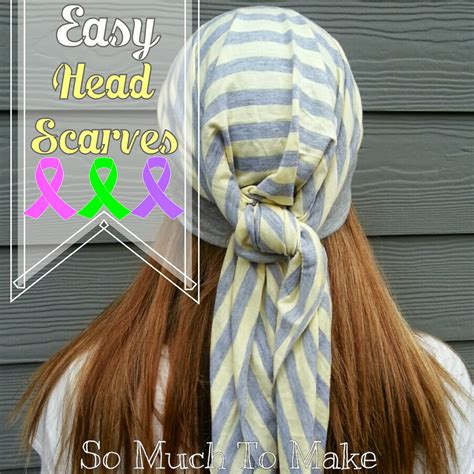 free chemo scarf sewing pattern easy head scarves sewing tutorial so much to make