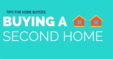 buying a second home process and guidelines