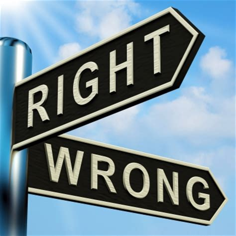right or wrong controversy surrounding what makes someone right or wrong for you the