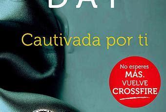 libro crossfire 4 cautivada por cautivada por ti crossfire 4 sylvia day paperblog