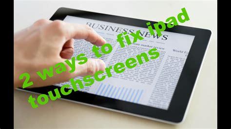 ways  fix ipad touchscreen  responding working