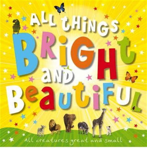 all things bright and strange books all things bright and beautiful joanna bicknell