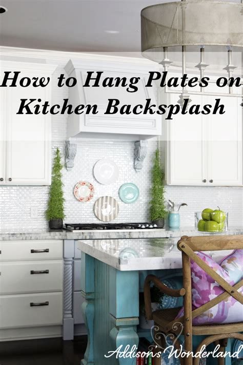 How to Hang Plates on Backsplash   Addison's Wonderland