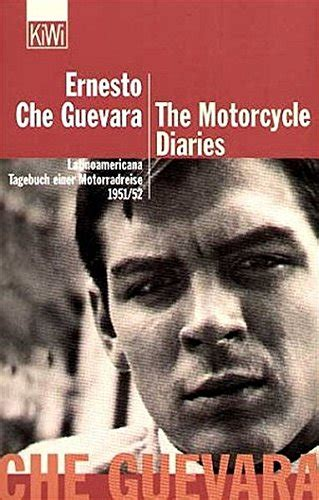libro the motorcycle diaries libro the motorcycle diaries latinoamericana tagebuch einer motorradreise 1951 52 di ernesto