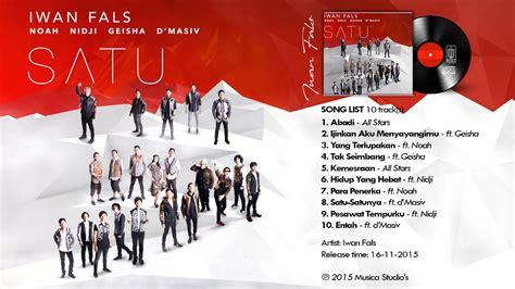 download mp3 geisha feat d masiv iwan fals album satu ft noah geisha nidji d masiv