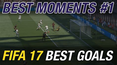 fifa 17 best goals best moments ep1