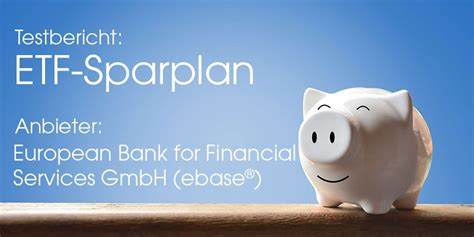 european bank for financial services gmbh ebase ebase etf sparplan angebot im test magazin