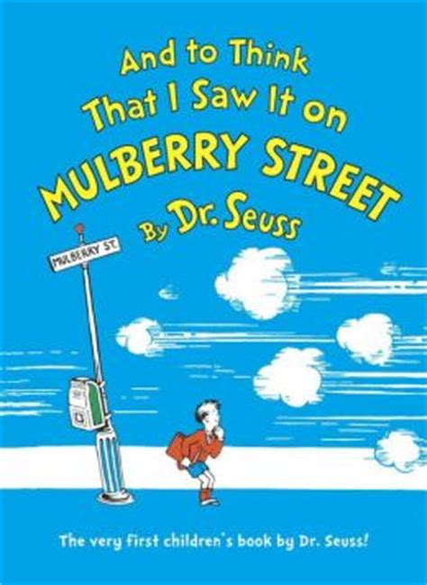 what i saw in america books and to think that i saw it on mulberry by dr seuss