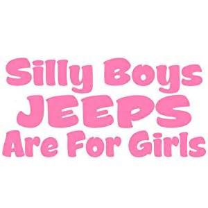 Silly Boys Jeeps Are For Qty 1 2 3 4 5 6 7 8