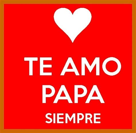 imagenes de amor para mi pspa frases bonitas para papa cortas para whatsapp corazones
