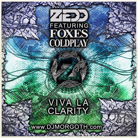 mashuptowncom dj morgoth viva la clarity zedd feat foxes  coldplay