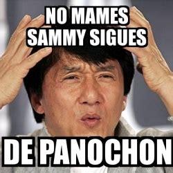 Memes De Sammy - meme jackie chan no mames sammy sigues de panochon