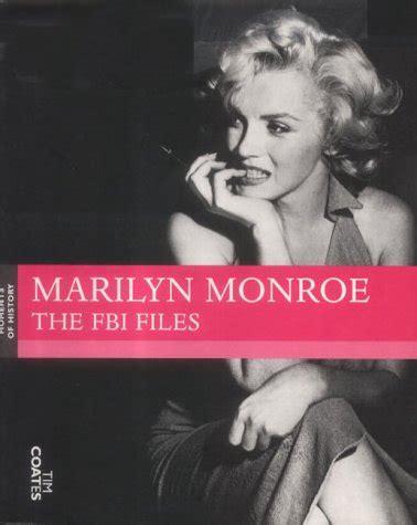 marilyn monroe biography book list marilyn monroe the fbi files by tim coates reviews