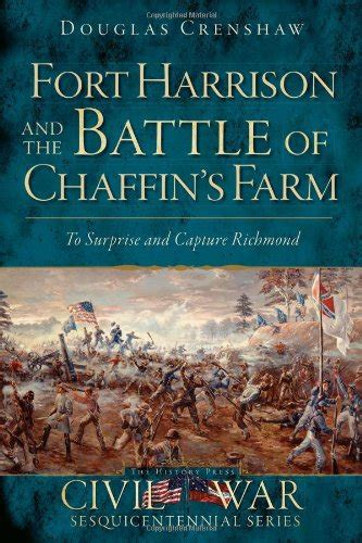 battlefield farming a civil war battleground books save 20 fort harrison and the battle of chaffin s farm