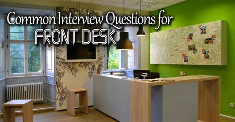 hotel front desk questions top 10 hotel front desk questions and answers