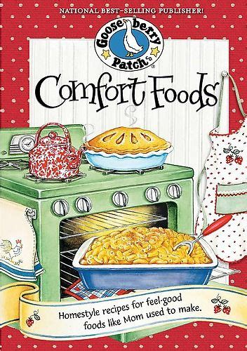 america s comfort foods gooseberry patch books all goose berry cookbooks comfort foods cookbook by