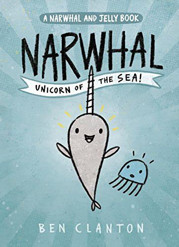 narah and the unicorn the original narwhal story books best books for 5 and 6 year olds from level 1 readers to