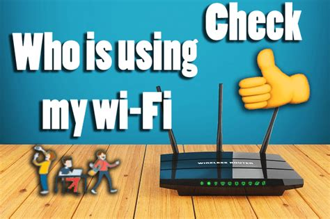 Android Who Is Connected To My Wifi by How To Check Who Is Using Your Wi Fi Connection In Android