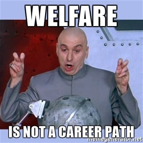 Welfare Meme - the gallery for gt welfare check meme