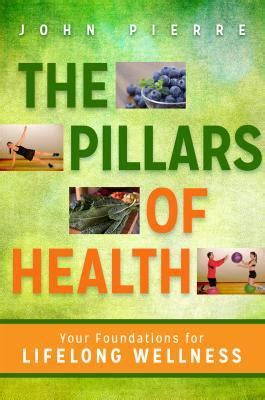 unmedicated the four pillars of wellness books gonza s review of the pillars of health building a solid