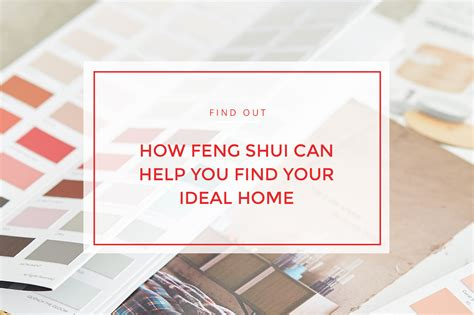 find my perfect home how feng shui helped me find my ideal home and can help