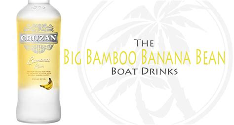 banana boat drink the big bamboo banana bean boat drink recipes