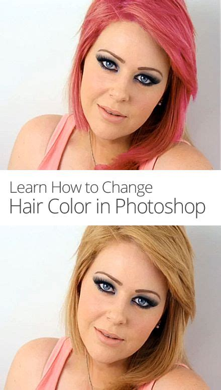 changing color in photoshop 17 best ideas about change hair color on