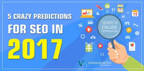 Seo Company 5 by Five Predictions For Seo In 2017 Seo Company India