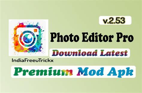 photo editor pro apk free photo editor pro mod apk v2 53 free app free tricks make money