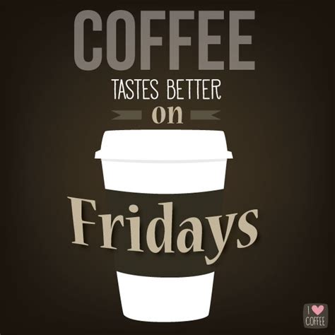 Friday Coffee Meme - the 25 best friday coffee quotes ideas on pinterest
