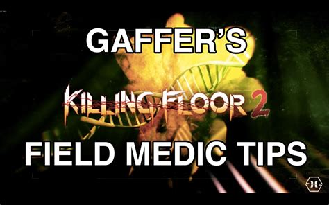 top 28 killing floor 2 field medic guide killing