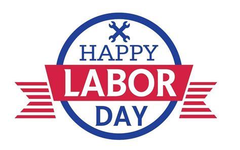 Happy Labor Day by New Happy Labor Day Logo 2017 Happy Labor Day