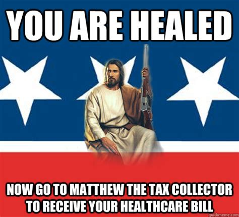 Bill Collector Meme - republican jesus memes quickmeme