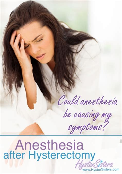 anesthesia could anesthesia be causing my symptoms hysterectomy recovery article