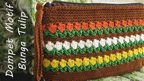 tutorial dompet rajut crochet tutorial dompet rajut motif bunga tulip