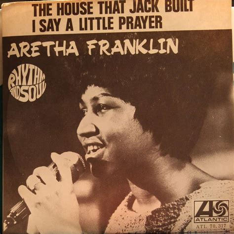 the house that the house that jack built i say a little prayer by aretha franklin sp with frips