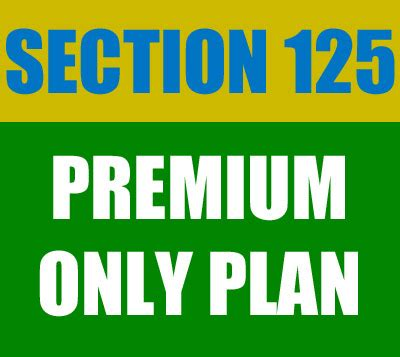 irs section 125 premium only plan small business employee benefits and hr blog premium