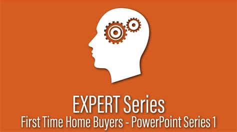 is now the time to buy a house expert first time home buyers powerpoint series is now