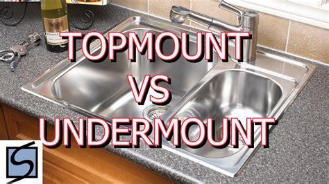 undermount sink vs top mount topmount vs undermount sinks which sink should i choose