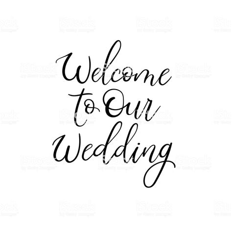 Welcome To Our Wedding Template Free Welcome To Our Wedding Wedding Typography Templates Vector Handwritten Calligraphy Stock Vector