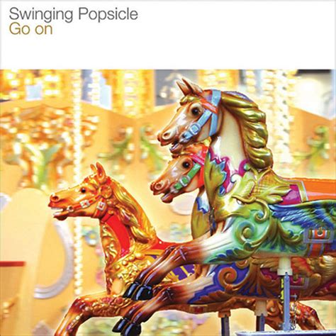 swinging popsicle swinging popsicle on spotify