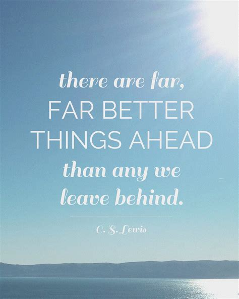 8 Things Do Better Than by Free C S Lewis Quote Printable Far Better Things Ahead
