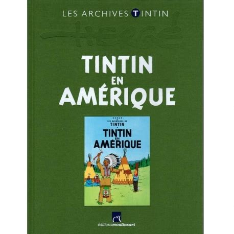 Poster Tintin Tintin En Amerique 40x60cm the archives tintin atlas tintin en am 233 rique moulinsart herg 233 fr 2011 bd addik