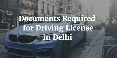 Documents Required For Driving License documents required for driving license in delhi