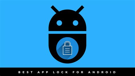 best apps for android 8 best app locks for android to secure your device in 2018