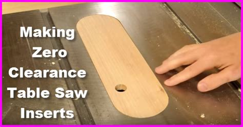Zero Clearance Table Saw Insert you need a variety of zero clearance table saw inserts